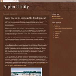 Alpha Utility: Ways to ensure sustainable development
