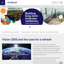 Vision 2050 Refresh - World Business Council for Sustainable Development (WBCSD)