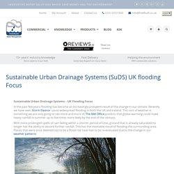 Sustainable Urban Drainage Systems (SuDS) UK flooding Focus