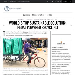 World's Top Sustainable Solution: Pedal-Powered Recycling