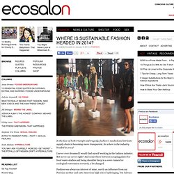 Where is Sustainable Fashion Headed in 2014?