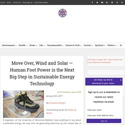 Move Over, Wind and Solar — Human Foot Power is the Next Big Step in Sustainable Energy Technology