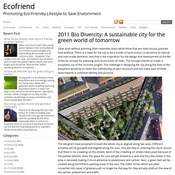 2011 Bio Divercity: A sustainable city for the green world of tomorrow