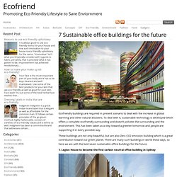 7 Sustainable office buildings for the future
