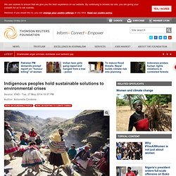Indigenous peoples hold sustainable solutions to environmental crises