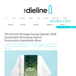 The Dieline Package Design Awards 2013: Sustainable Packaging Award - Sustainable Expandable Bowl