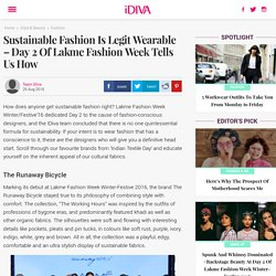 Sustainable Fashion Is Legit Wearable – Day 2 Of Lakme Fashion Week Tells Us How