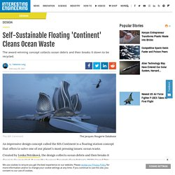 Self-Sustainable Floating 'Continent' Cleans Ocean Waste