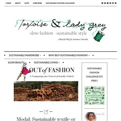 Modal: Sustainable textile or another case of greenwashing? - tortoise & lady grey