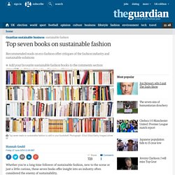 Top seven books on sustainable fashion | Guardian Sustainable Business