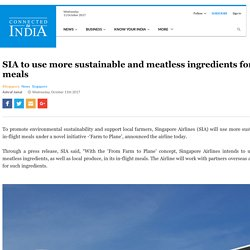 SIA to use more sustainable and meatless ingredients for in-flight Meals