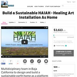 Build a Sustainable HAIAH - Healing Art Installation As Home