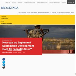 How can we implement Sustainable Development Goal 16 on institutions?