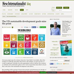 The UN sustainable development goals miss the point