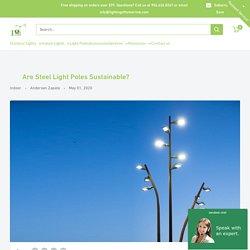 Are Steel Light Poles Sustainable? – Lighting of Tomorrow