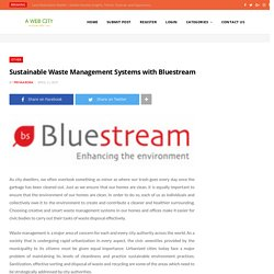 Sustainable Waste Management Systems with Bluestream