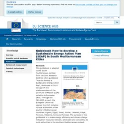 Guidebook How to develop a Sustainable Energy Action Plan (SEAP) in South Mediterranean Cities