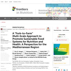"""FRONT. NUTR 22/05/18 A """"Fork-to-Farm"""" Multi-Scale Approach to Promote Sustainable Food Systems for Nutrition and Health: A Perspective for the Mediterranean Region"""
