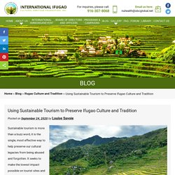 Using Sustainable Tourism to Preserve Ifugao Culture and Tradition