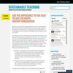 Use the Impossible to Fail Quiz to Give Students Instant Remediation