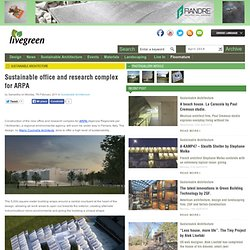 Sustainable office and research complex for ARPA
