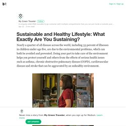Sustainable and Healthy Lifestyle: What Exactly Are You Sustaining?