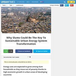 Why Slums Could Be The Key To Sustainable Urban Energy System Transformation