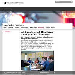 ACE Venture Lab Bootcamp – Sustainable Chemistry - Sustainable Chemistry - University of Amsterdam