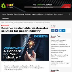 Roserve sustainable wastewater solution for paper industry