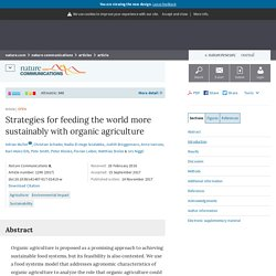 NATURE 14/11/17 Strategies for feeding the world more sustainably with organic agriculture