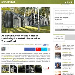 All-black house in Poland is clad in sustainably harvested durable ThermoWood