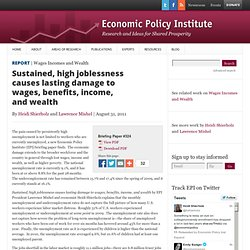 Sustained, high joblessness causes lasting damage to wages, benefits, income, and wealth