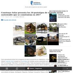Construye Solar presenta los 10 prototipos de vivienda social sustentable que se construirán en 2017