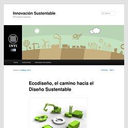 Ecodiseño, el camino hacia el Diseño Sustentable