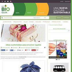 Ideas sustentables para envolver regalos