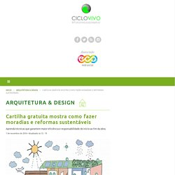 Cartilha gratuita mostra como fazer moradias e reformas sustentáveis – CicloVivo