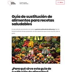 Guía de sustitución de alimentos para recetas saludables - Tasty details