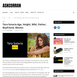Tara Sutaria Age, Height, Wiki, Father, Boyfriend, Movies