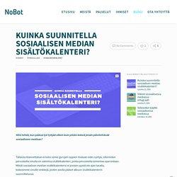 Kuinka suunnitella sosiaalisen median sisältökalenteri? - NoBot