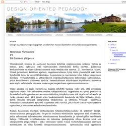 Design-Oriented Pedagogy: Design-suuntautuneen pedagogiikan soveltaminen museo-objekteihin ankkuroituvassa oppimisessa