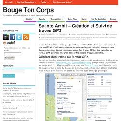 Suunto Ambit - Création et Suivi de traces GPS
