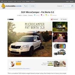 SUV MicroCamper - Fat Berta 3.0 : 17 Steps