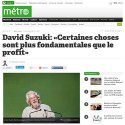David Suzuki: «Certaines choses sont plus fondamentales que le profit»