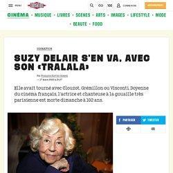 Suzy Delair s'en va, avec son «tralala»