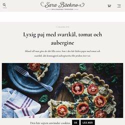 Lyxig paj med svartkål, tomat och aubergine - Sara Bäckmo