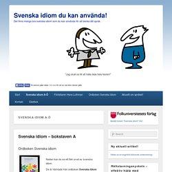 Svenska Idiom A-Ö