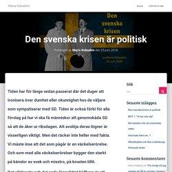 Den svenska krisen är politisk – Maria Robsahm