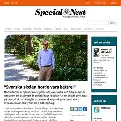 """""""Svenska skolan borde vara bättre!"""""""