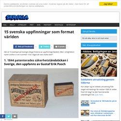 Ankikallman added: 15 svenska uppfinningar som format världen