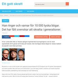 Han ringer och varnar för 10 000 tyska bögar. Det har fått svenskar att skratta i generationer.
